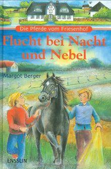 Die Pferde vom Friesenhof. Flucht bei Nacht und Nebel