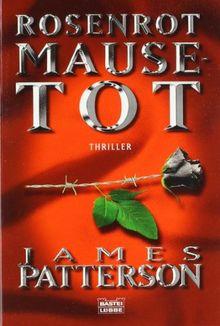 Rosenrot Mausetot: Thriller