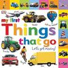 Tabbed Board Books: My First Things That Go: Let's Get Moving! (Tab Board Books)