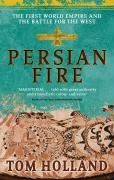 Persian Fire. The First World Empire and the Battle for the West: The First World Empire, Battle for the West (Abacus)