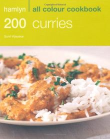 200 Curries: Over 200 Delicious Recipes and Ideas (Hamlyn All Colour Cookbook)