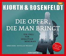 Die Opfer, die man bringt (3 MP3-CDs): Ein Fall für Sebastian Bergman (Die Fälle des Sebastian Bergman)