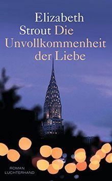 Die Unvollkommenheit der Liebe: Roman