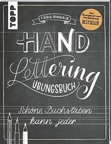Handlettering. Die Kunst der schönen Buchstaben. Übungsbuch: Schöne Buchstaben kann jeder. Das Übungsbuch zum Handlettering-BESTSELLER