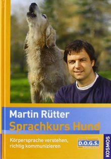Sprachkurs Hund mit Martin Rütter: Körpersprache verstehen, richtig kommunizieren