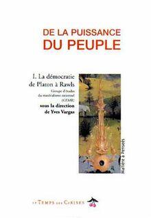 De la puissance du peuple, tome 1 : La démocratie de Platon à Rawls (Matière a Penser)