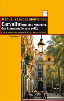 Carvalho und das Mädchen, das Emmanuelle sein sollte: Ein Kriminalroman aus Barcelona