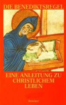 Die Benediktsregel: Eine Anleitung zu christlichem Leben. Der vollständige Text der Regel lateinisch-deutsch