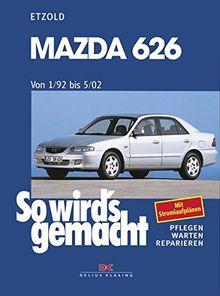 So wird's gemacht. Pflegen - warten - reparieren: Mazda 626 1/92 bis 5/02: So wird's gemacht - Band 119: BD 119