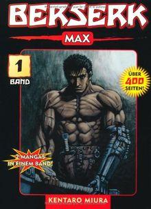 Berserk Max 01: 2 Mangas in einem Band: BD 1