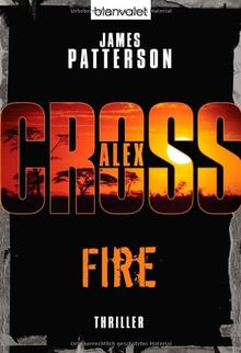 Fire - Alex Cross 14 -: Thriller
