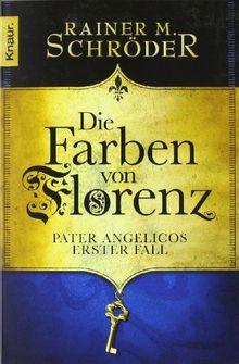 Die Farben von Florenz: Pater Angelicos erster Fall (Knaur TB)