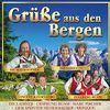 Grüße aus den Bergen - 20 volkstümliche Lieder (mit Ursprung Buam, Die Ladiner, Zellberg Buam, Die Vaiolets uvm.)