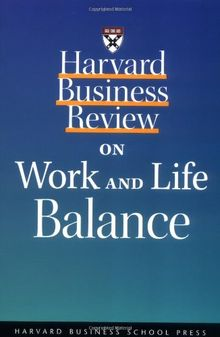 Harvard Business Review on Work and Life Balance