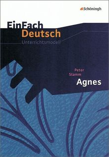 EinFach Deutsch Unterrichtsmodelle: Peter Stamm: Agnes: Gymnasiale Oberstufe