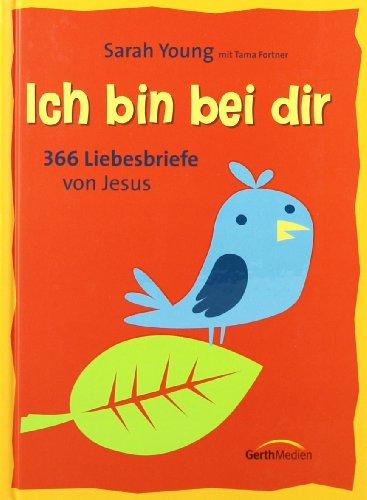 Ich Bin Bei Dir Familienausgabe 365 Liebesbriefe Von Jesus Von