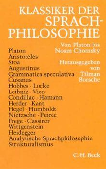 Klassiker der Sprachphilosophie: Von Platon bis Noam Chomsky