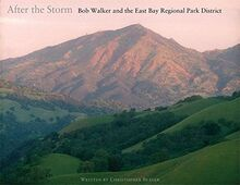 After the Storm: Bob Walker and the East Bay Regional Park District