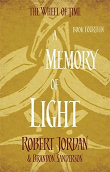 Wheel of Time 14. A Memory of Light (The Wheel of Time, Band 14)
