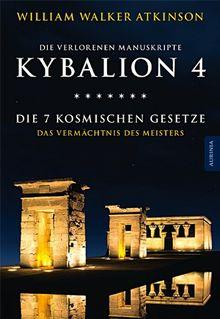 Kybalion 4 - Die 7 kosmischen Gesetze: Das Vermächtnis des Meisters