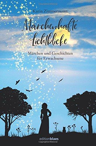 märchenhafte lichtblicke märchen und geschichten für