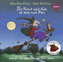 Für Hund und Katz ist auch noch Platz: Gesprochen und gesungen von Ilona Schulz. 1 CD, ca. 35 Min.
