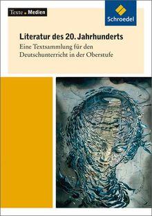 Texte.Medien: Literatur des 20. Jahrhunderts. Eine Textsammlung für den Deutschunterricht in der Oberstufe: Textausgabe mit Materialien