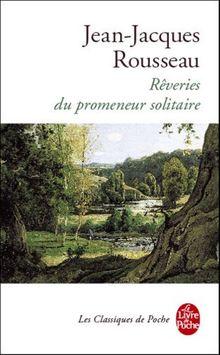 Rêveries du promeneur solitaire (Le Livre de Poche)