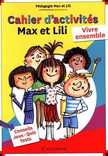 Cahier d'activités Max et Lili - Vivre ensemble