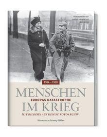 Menschen im Krieg - Europas Katastrophe 1914-1918