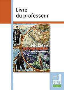 Histoire Géographie / Éducation civique - 2e Bac Pro (2009): Livre du professeur