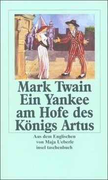 Mark Twains Abenteuer in fünf Bänden: Band 3: Ein Yankee am Hofe des Königs Artus: Anhang mit Nachwort, Zeittafel und Bibliographie: BD 3 (insel taschenbuch)