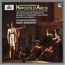 Rameau - Hippolyte et Aricie / Fouchécourt, Gens, Finks, Smythe, Naouri, Les Musiciens du Louvre, Minkowski