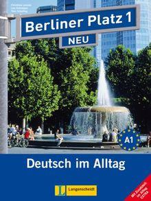 """Berliner Platz 1 NEU - Lehr- und Arbeitsbuch 1 mit 2 Audio-CDs und """"Im Alltag EXTRA"""": Deutsch im Alltag"""