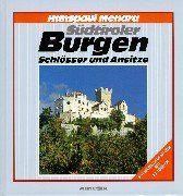 Südtiroler Burgen, Schlösser, und Ansitze. Ein Bildwanderbuch mit 80 Touren