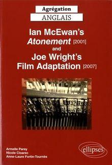 Ian Mc Ewan. Atonement [2001] et le film de Joe Wright [2007]