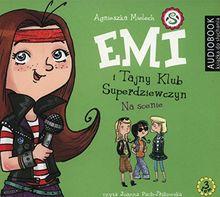 Emi i Tajny Klub Superdziewczyn Tom 3 Na scenie