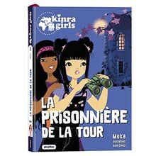 Kinra Girls - Destination Mystère - La prisonnière de la Tour Tome 5