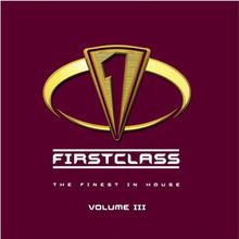 Firstclass 3 - The Finest In House Music