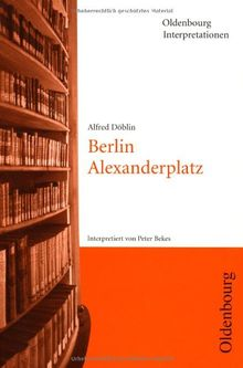 Oldenbourg Interpretationen, Bd. 74, Alfred Döblin: Berlin Alexanderplatz