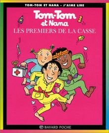 Tom Tom ET Nana: Les Premiers De LA Casse