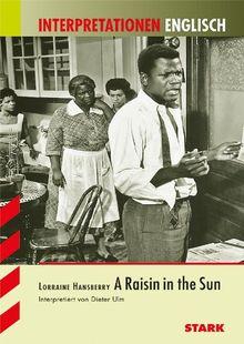 Interpretationshilfe Englisch / LORRAINE HANSBERRY: A Raisin in the sun