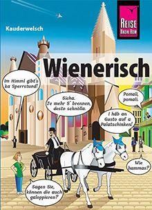 Wienerisch - Das andere Deutsch: Kauderwelsch-Sprachführer von Reise Know-How