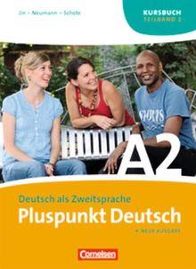 Pluspunkt Deutsch - Neue Ausgabe: A2: Teilband 2 - Kursbuch: Europäischer Referenzrahmen: A2