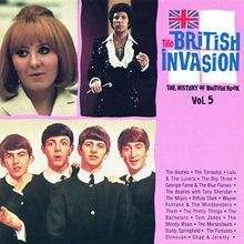 The British invasion - The history of British Rock, Vol.5