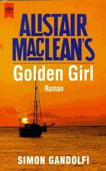 Alistair MacLean's Golden Girl.