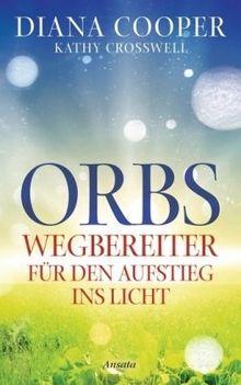 Orbs: Wegbereiter für den Aufstieg ins Licht