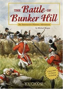The Battle of Bunker Hill: An Interactive History Adventure (You Choose: History)