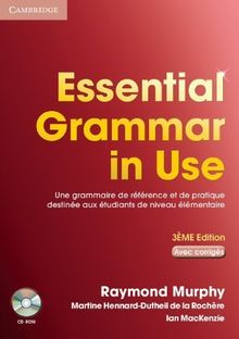 Essential Grammar in Use French Edition with Answers and CD-ROM: Grammaire de base de la langue anglaise. French Ediiton