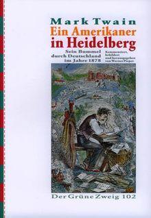 Ein Amerikaner in Heidelberg. Sein Bummel durch Deutschland 1878